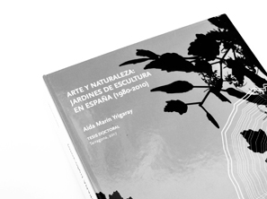 ARTE Y NATURALEZA: JARDINES DE ESCULTURA EN ESPAÑA (1980-2010)